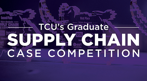 Section Image: TCU's Graduate Supply Chain Case Competition